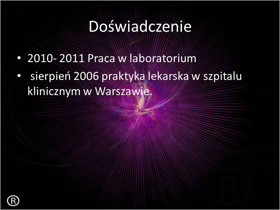 Doświadczenie 2010- 2011 Praca w laboratorium