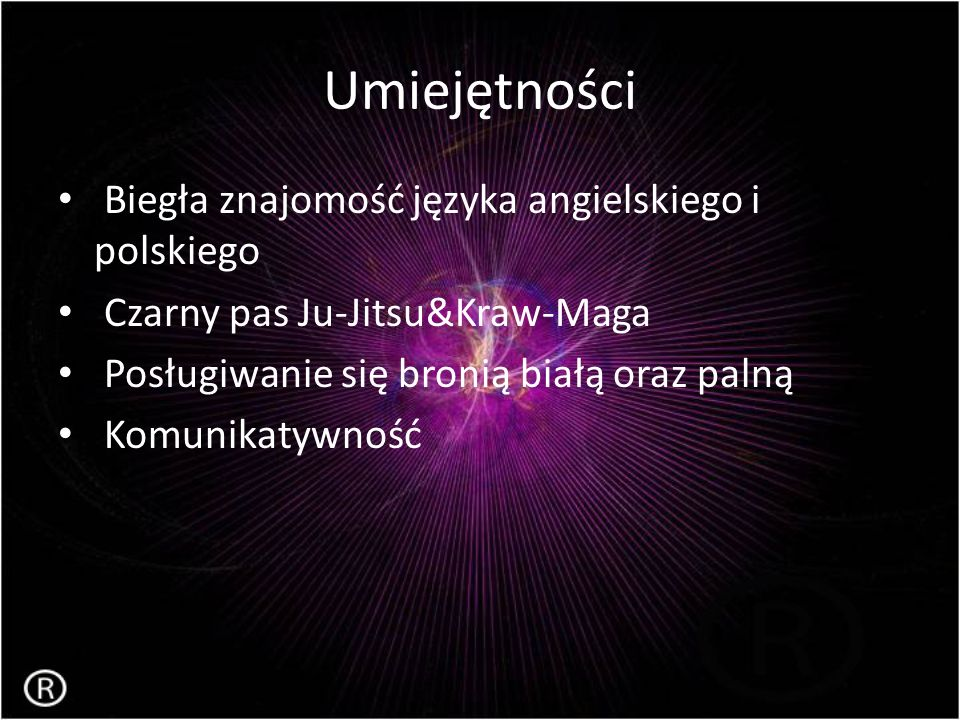 Umiejętności Biegła znajomość języka angielskiego i polskiego