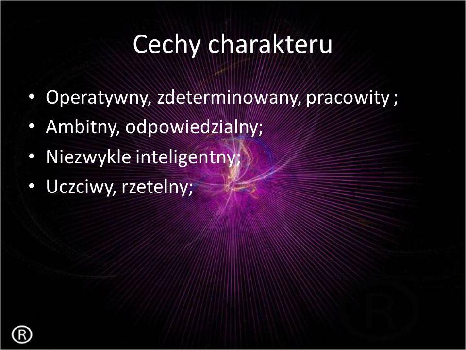 Cechy charakteru Operatywny, zdeterminowany, pracowity ;