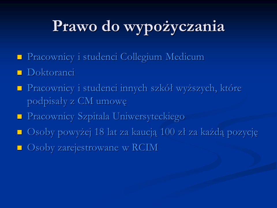 Prawo do wypożyczania Pracownicy i studenci Collegium Medicum
