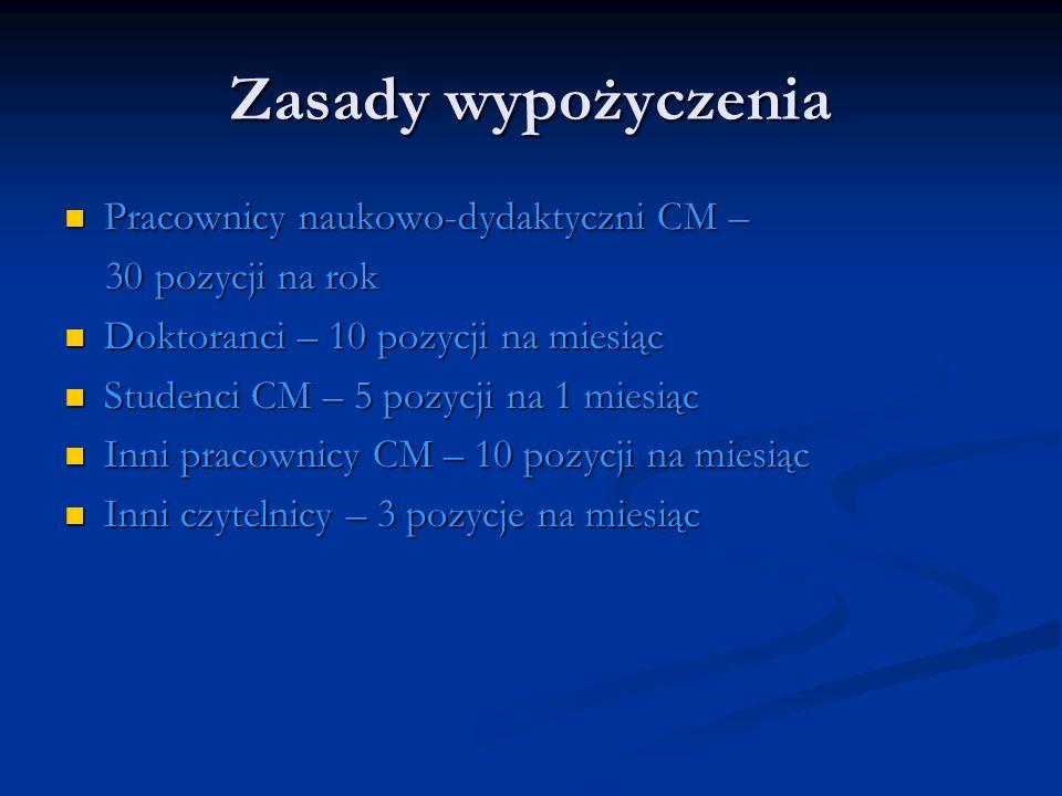 Zasady wypożyczenia Pracownicy naukowo-dydaktyczni CM –