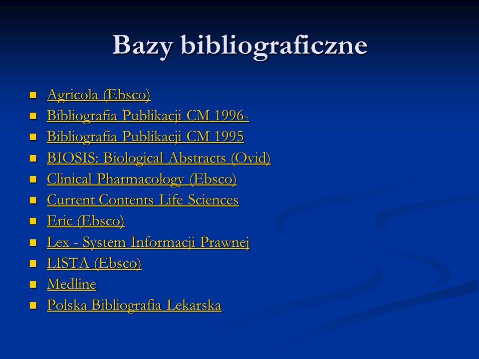 Bazy bibliograficzne Agricola (Ebsco) Bibliografia Publikacji CM 1996-
