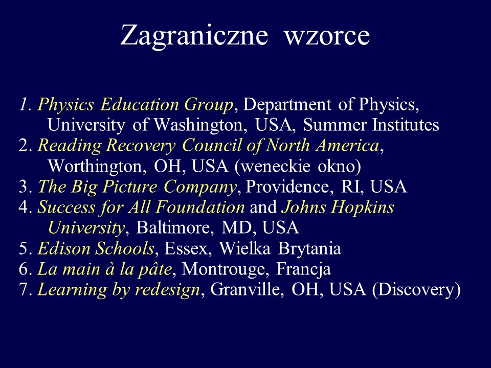 Zagraniczne wzorce 1. Physics Education Group, Department of Physics, University of Washington, USA, Summer Institutes.