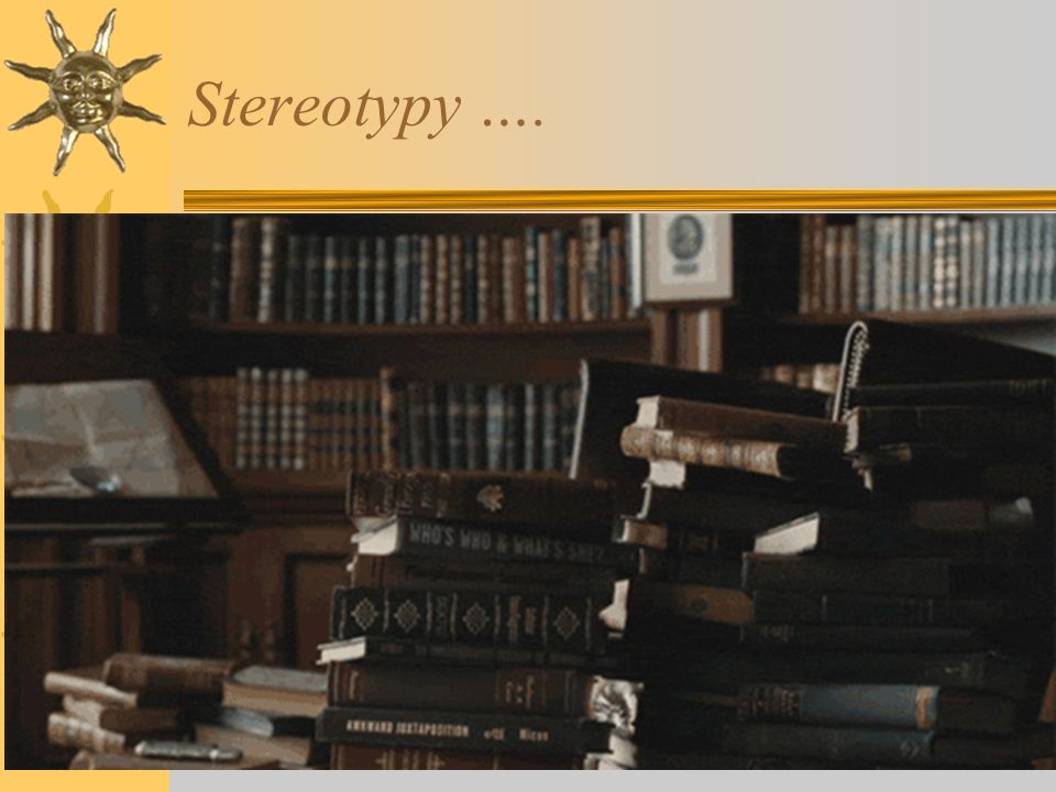 Stereotypy ….