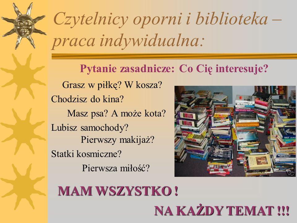 Czytelnicy oporni i biblioteka – praca indywidualna: