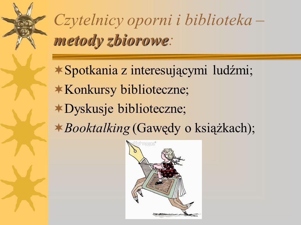 Czytelnicy oporni i biblioteka – metody zbiorowe: