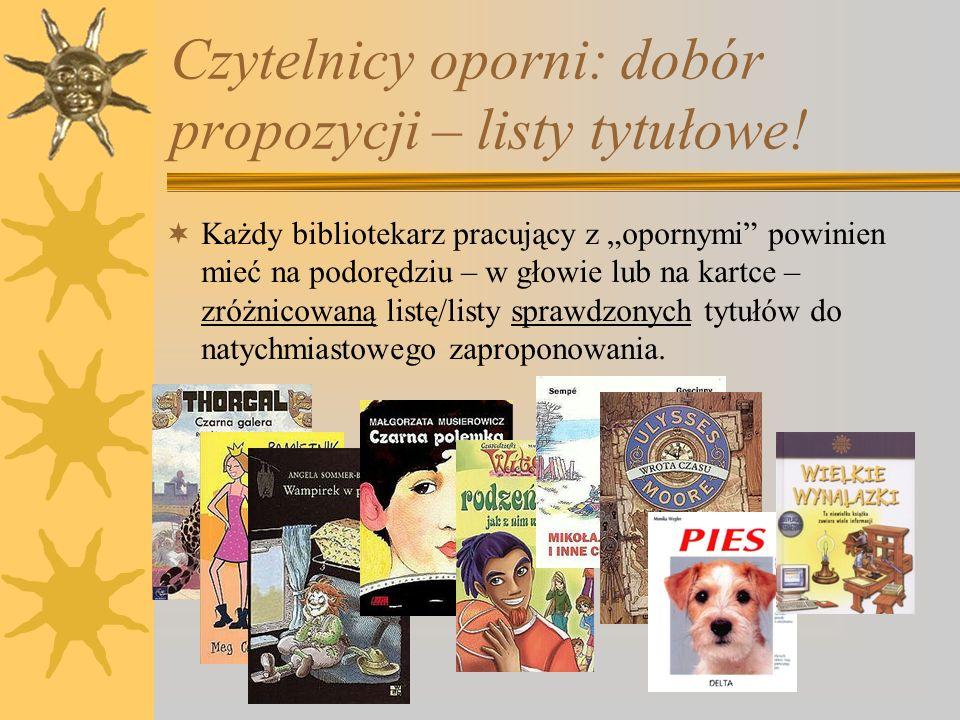 Czytelnicy oporni: dobór propozycji – listy tytułowe!