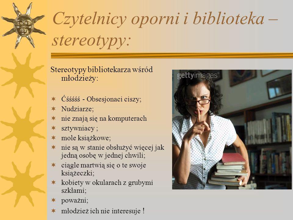 Czytelnicy oporni i biblioteka – stereotypy: