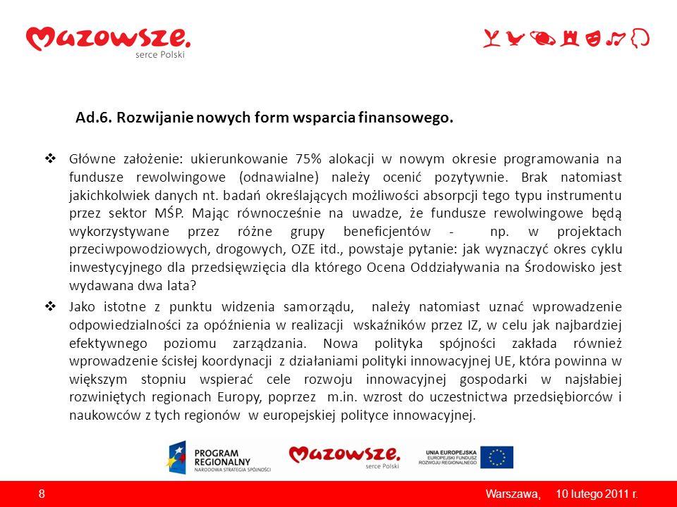 Ad.6. Rozwijanie nowych form wsparcia finansowego.