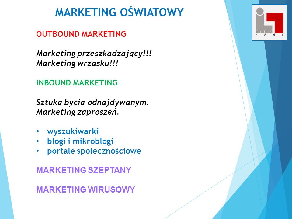 MARKETING OŚWIATOWY OUTBOUND MARKETING Marketing przeszkadzający!!!