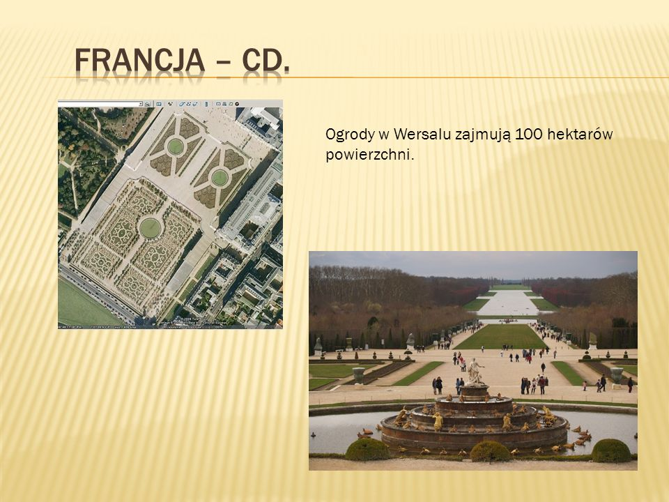 Francja – cd. Ogrody w Wersalu zajmują 100 hektarów powierzchni.