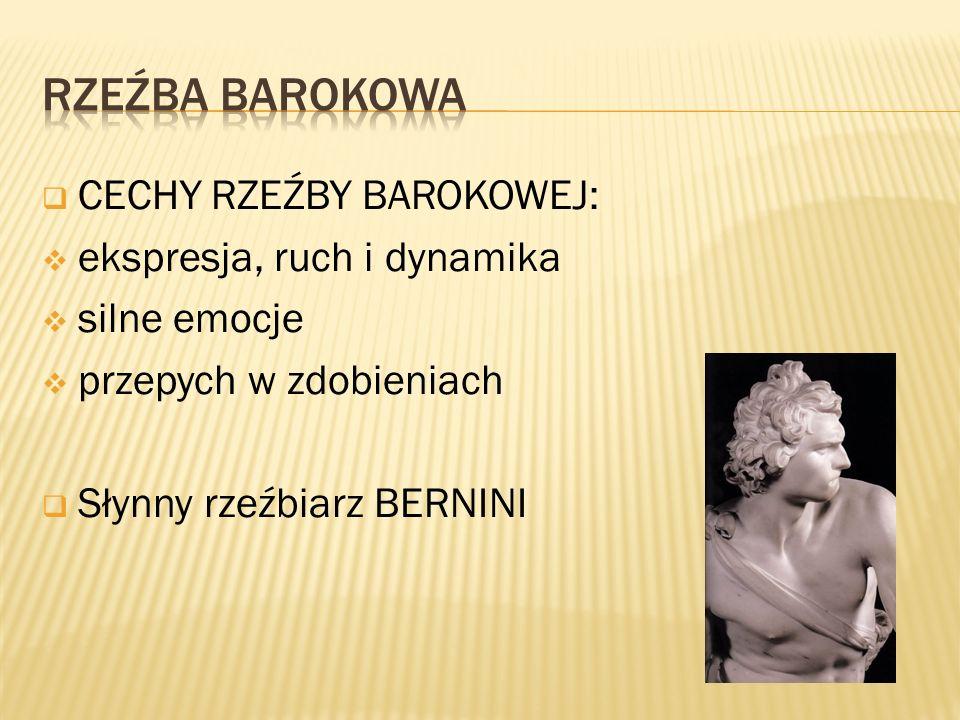 Rzeźba Barokowa CECHY RZEŹBY BAROKOWEJ: ekspresja, ruch i dynamika