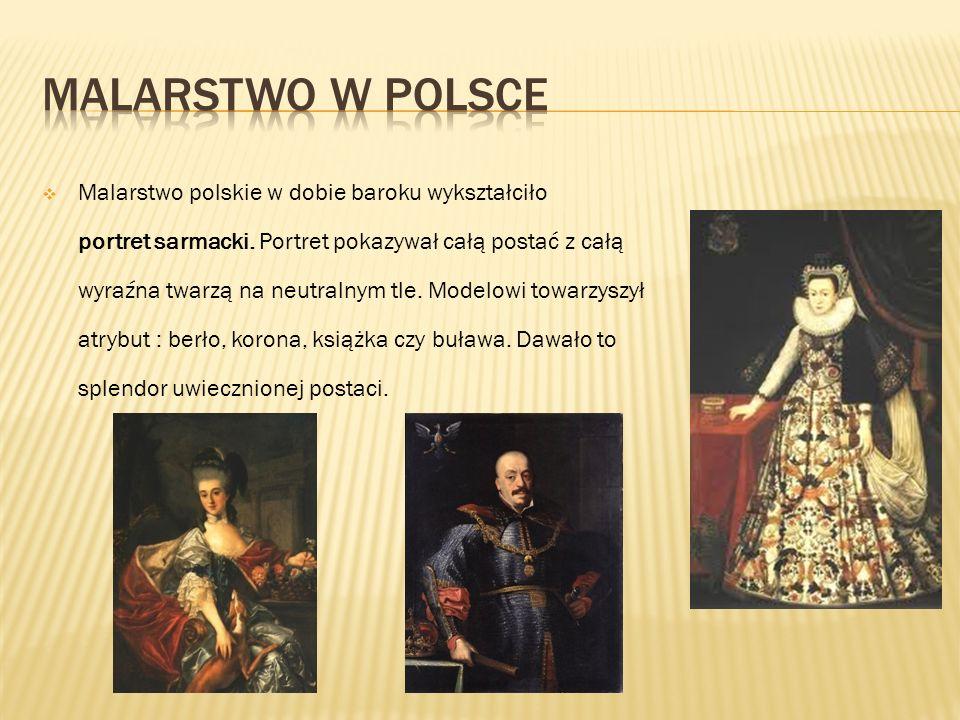 Malarstwo w Polsce Malarstwo polskie w dobie baroku wykształciło