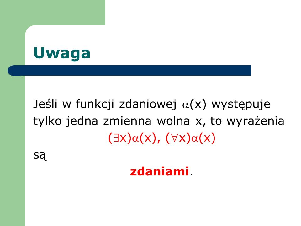 Uwaga Jeśli w funkcji zdaniowej a(x) występuje
