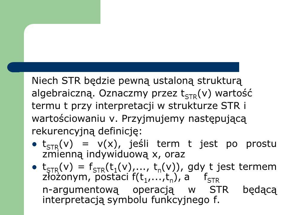 Niech STR będzie pewną ustaloną strukturą