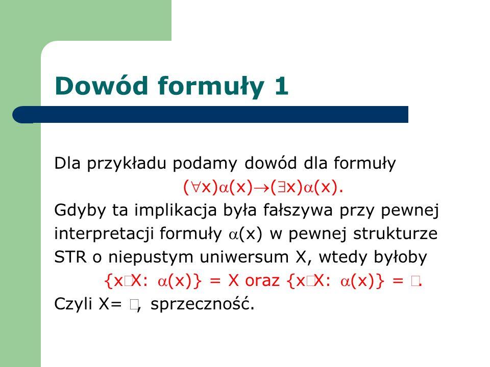 {xÎX: a(x)} = X oraz {xÎX: a(x)} = Æ.