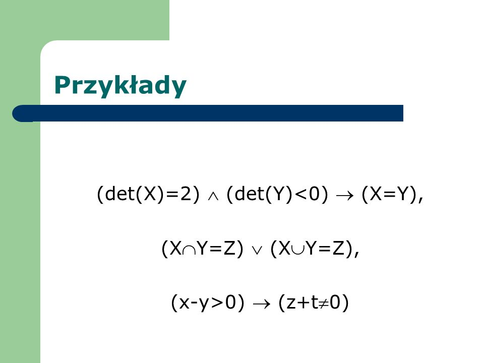 (det(X)=2)  (det(Y)<0)  (X=Y),