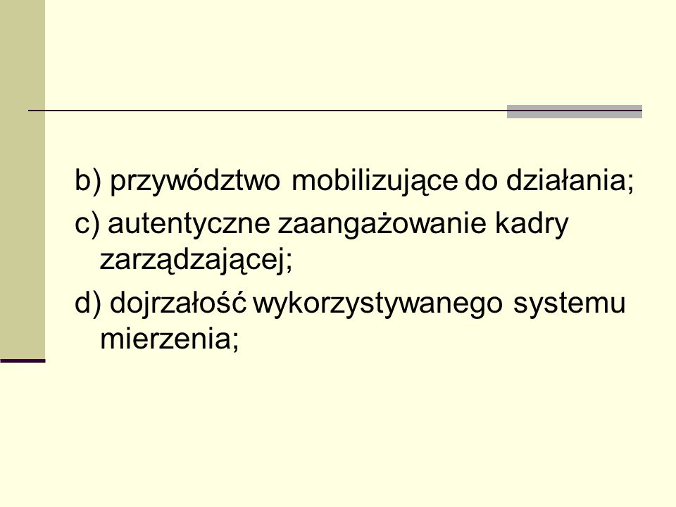 b) przywództwo mobilizujące do działania;