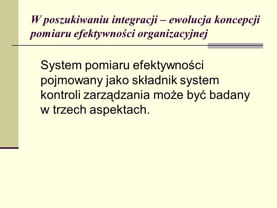 W poszukiwaniu integracji – ewolucja koncepcji pomiaru efektywności organizacyjnej