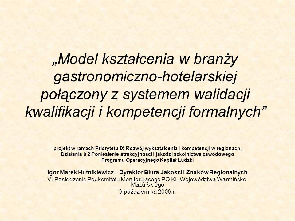 """""""Model kształcenia w branży gastronomiczno-hotelarskiej połączony z systemem walidacji kwalifikacji i kompetencji formalnych"""