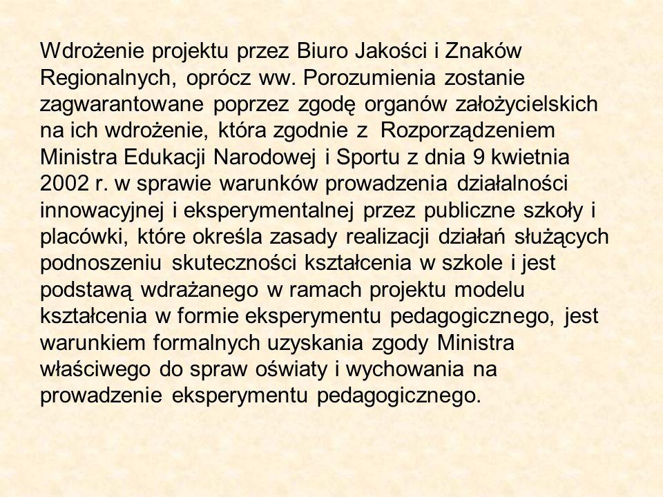 Wdrożenie projektu przez Biuro Jakości i Znaków Regionalnych, oprócz ww.