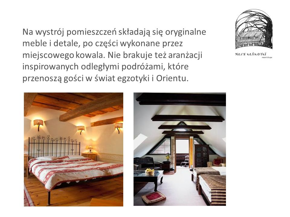 Na wystrój pomieszczeń składają się oryginalne meble i detale, po części wykonane przez miejscowego kowala.