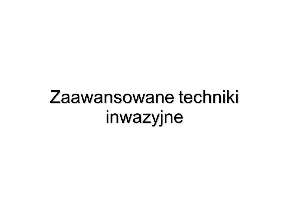 Zaawansowane techniki inwazyjne