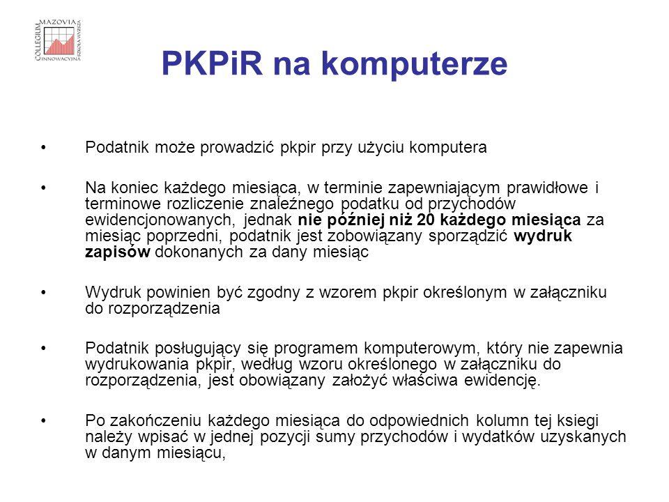PKPiR na komputerze Podatnik może prowadzić pkpir przy użyciu komputera.