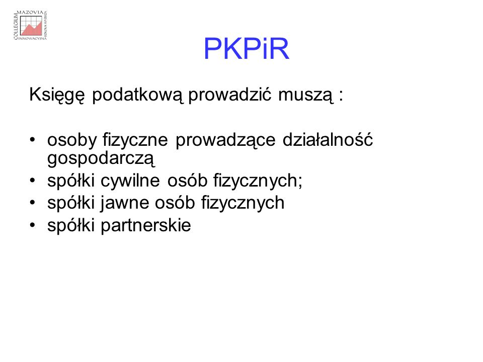 PKPiR Księgę podatkową prowadzić muszą :