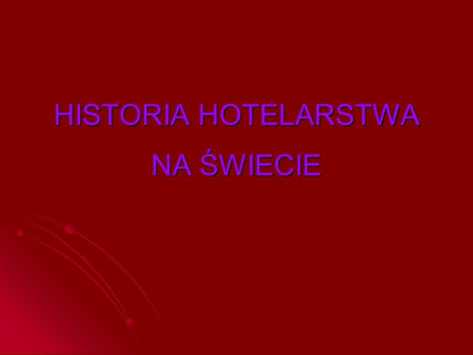 HISTORIA HOTELARSTWA NA ŚWIECIE
