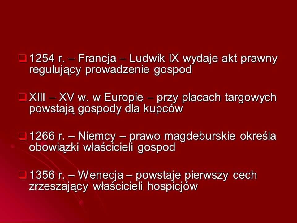 1254 r. – Francja – Ludwik IX wydaje akt prawny regulujący prowadzenie gospod