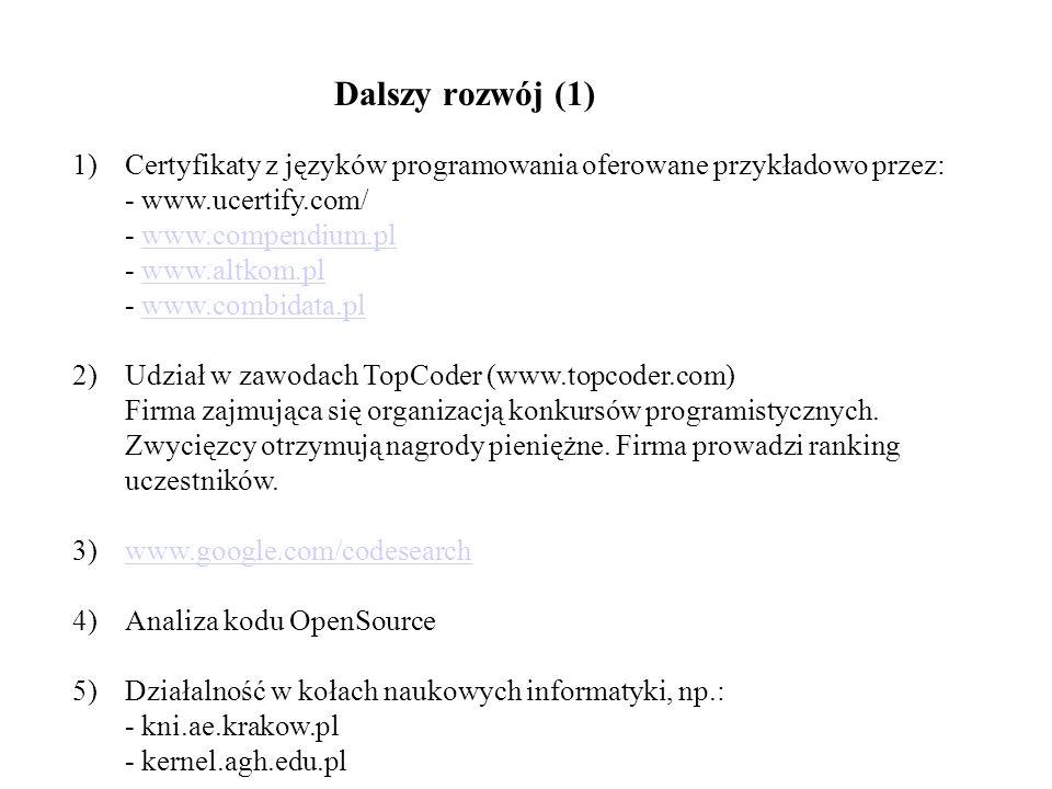 Dalszy rozwój (1) Certyfikaty z języków programowania oferowane przykładowo przez: - www.ucertify.com/