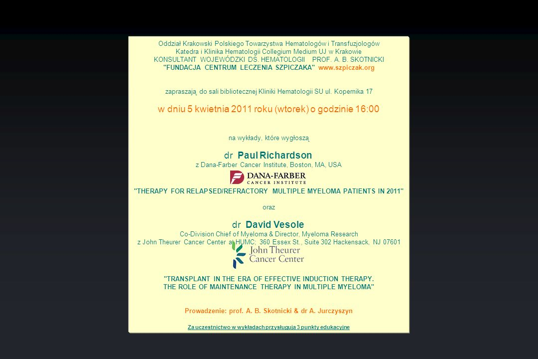 Oddział Krakowski Polskiego Towarzystwa Hematologów i Transfuzjologów Katedra i Klinika Hematologii Collegium Medium UJ w Krakowie KONSULTANT WOJEWÓDZKI DS.
