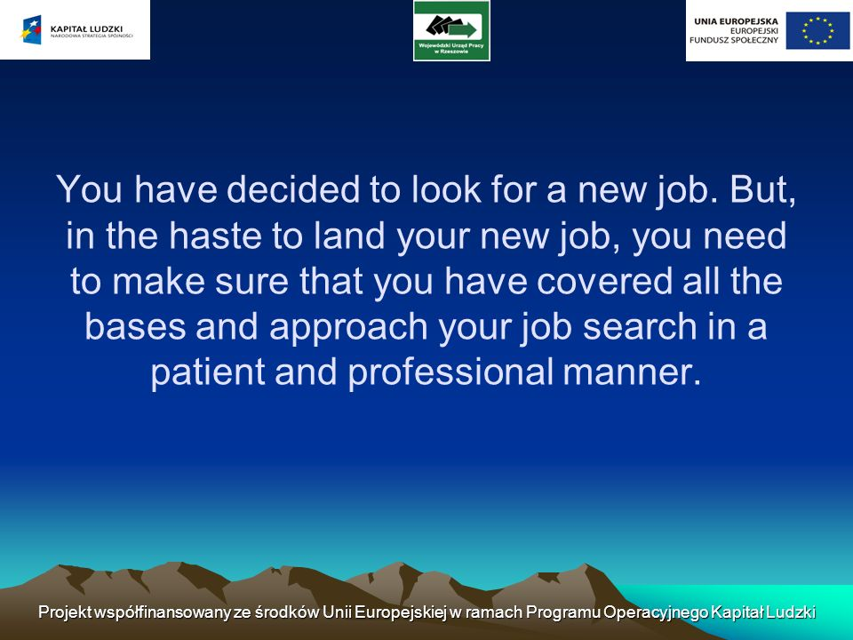 You have decided to look for a new job
