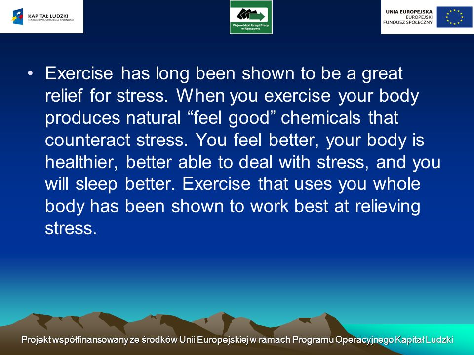 Exercise has long been shown to be a great relief for stress