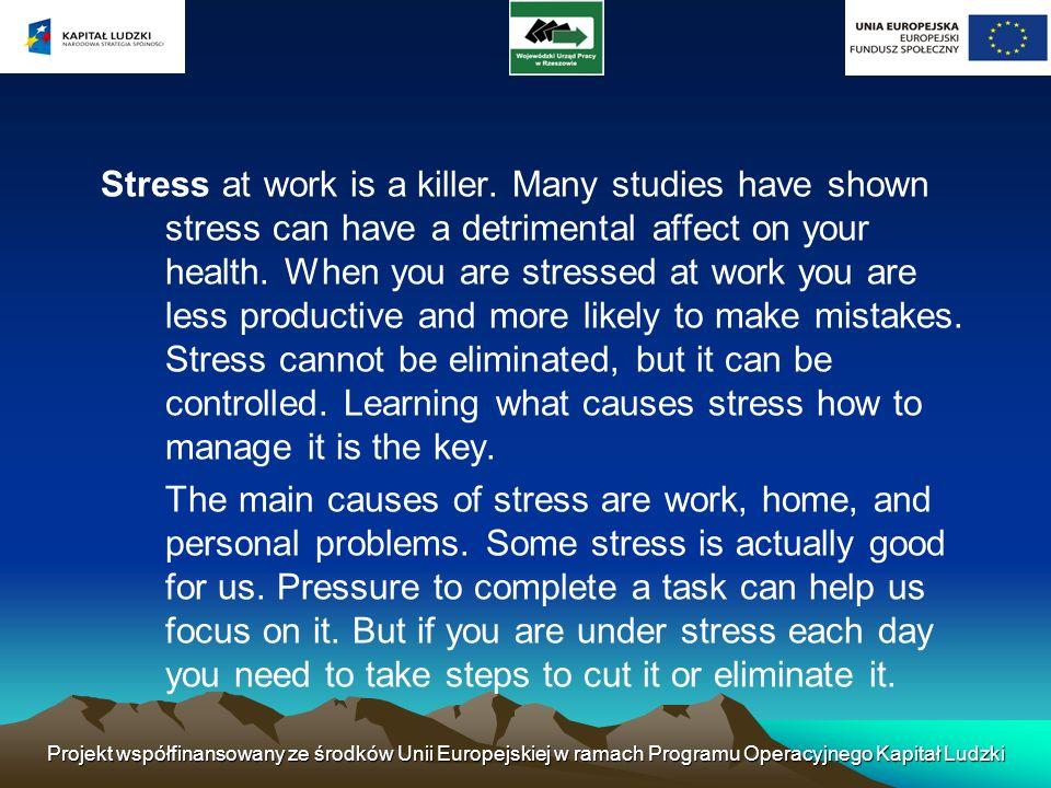 Stress at work is a killer. Many studies have shown