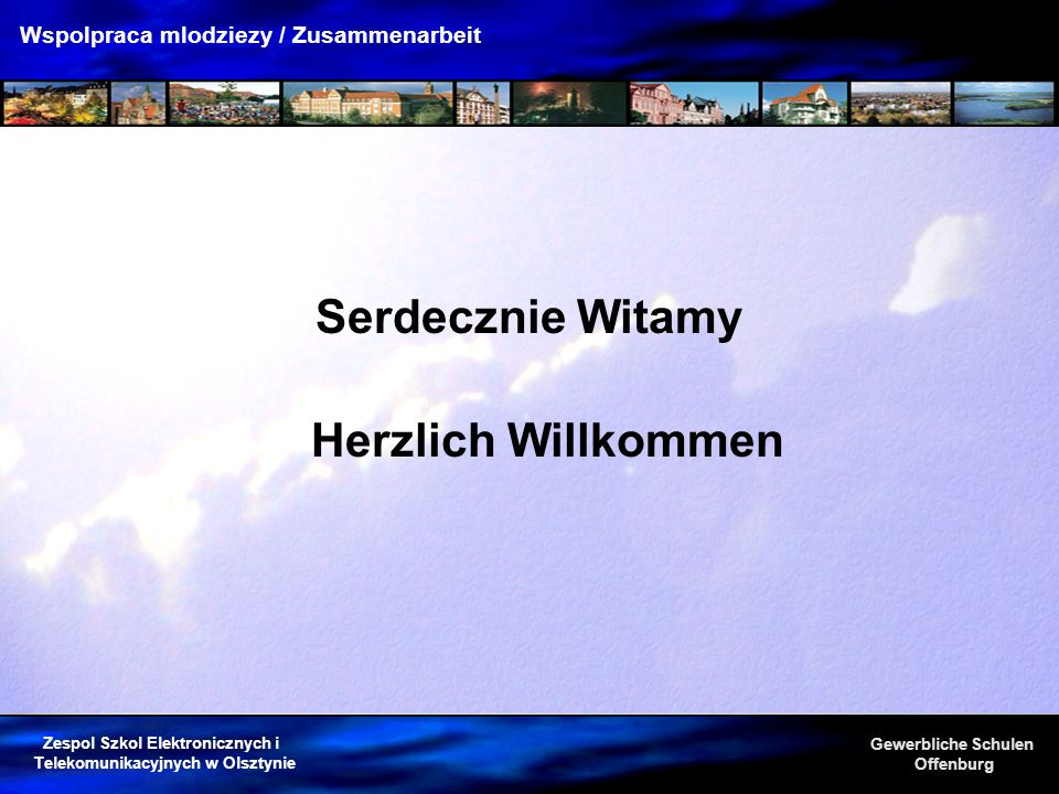 Serdecznie Witamy Herzlich Willkommen