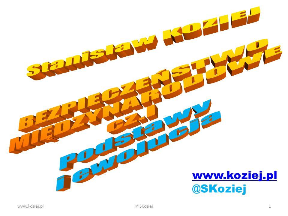 Stanisław KOZIEJ BEZPIECZEŃSTWO MIĘDZYNARODOWE cz.I Podstawy