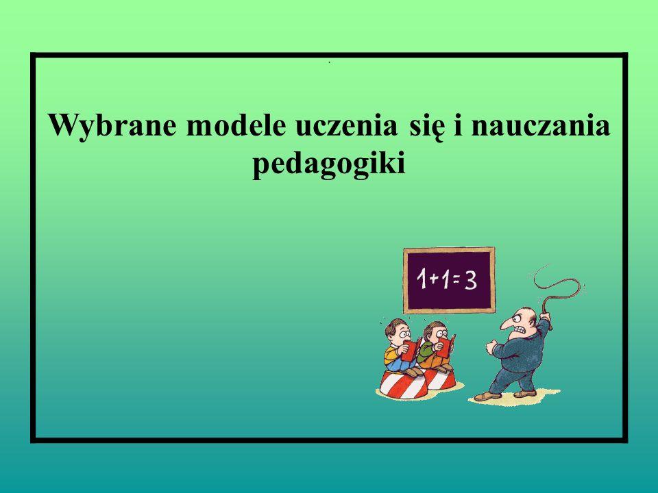 Wybrane modele uczenia się i nauczania pedagogiki