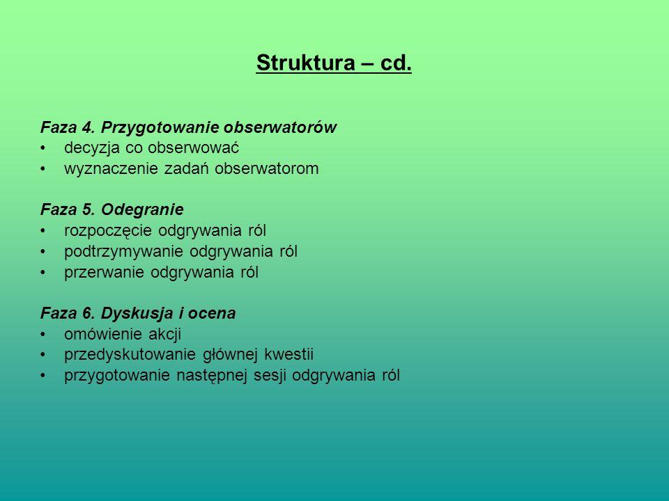 Struktura – cd. Faza 4. Przygotowanie obserwatorów