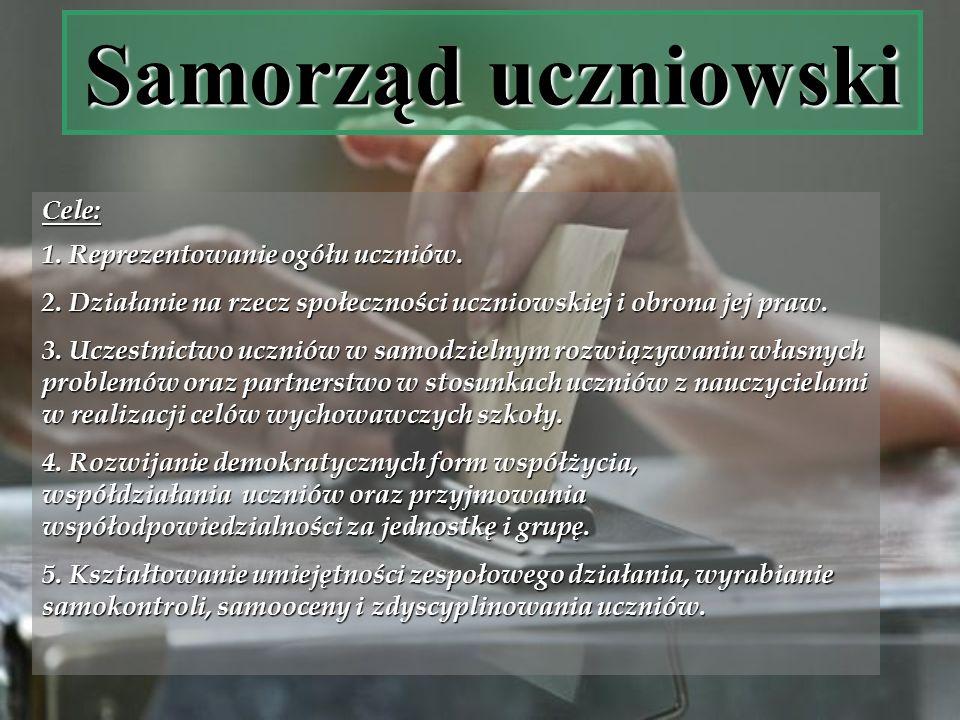 Samorząd uczniowski Cele: 1. Reprezentowanie ogółu uczniów.