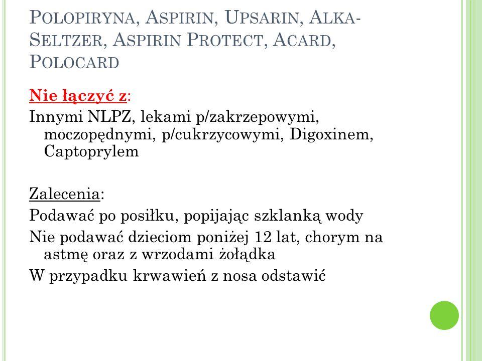 Polopiryna, Aspirin, Upsarin, Alka-Seltzer, Aspirin Protect, Acard, Polocard