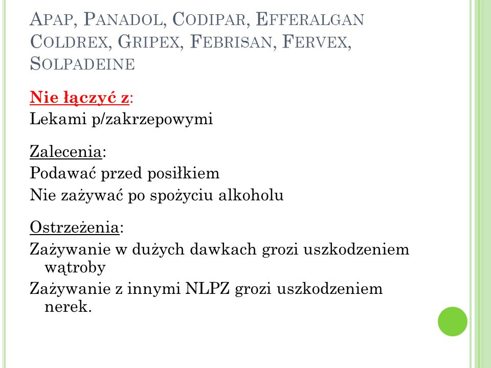 Apap, Panadol, Codipar, Efferalgan Coldrex, Gripex, Febrisan, Fervex, Solpadeine