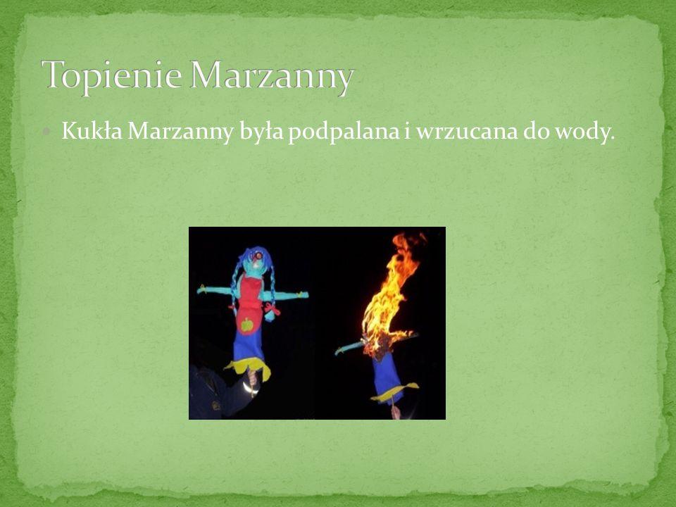 Topienie Marzanny Kukła Marzanny była podpalana i wrzucana do wody.