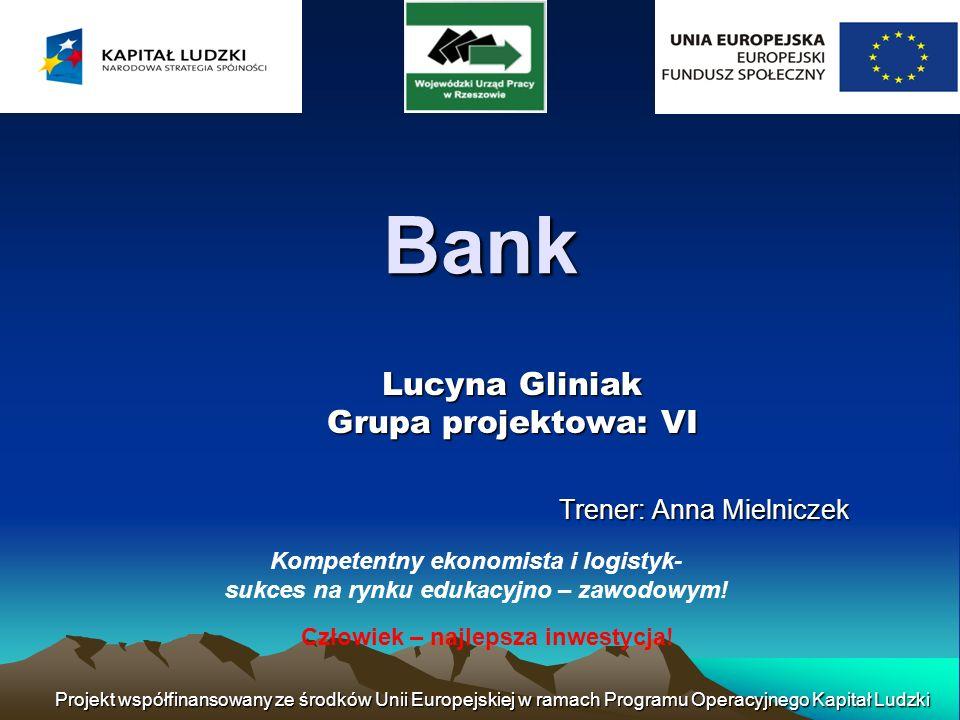 Lucyna Gliniak Grupa projektowa: VI Trener: Anna Mielniczek