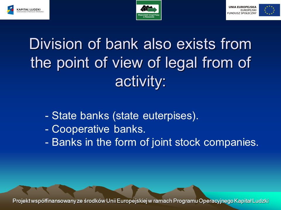 Division of bank also exists from the point of view of legal from of activity: