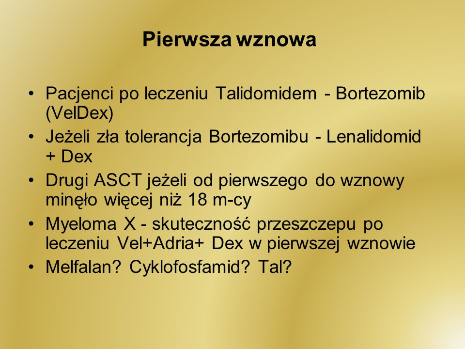 Pierwsza wznowa Pacjenci po leczeniu Talidomidem - Bortezomib (VelDex)