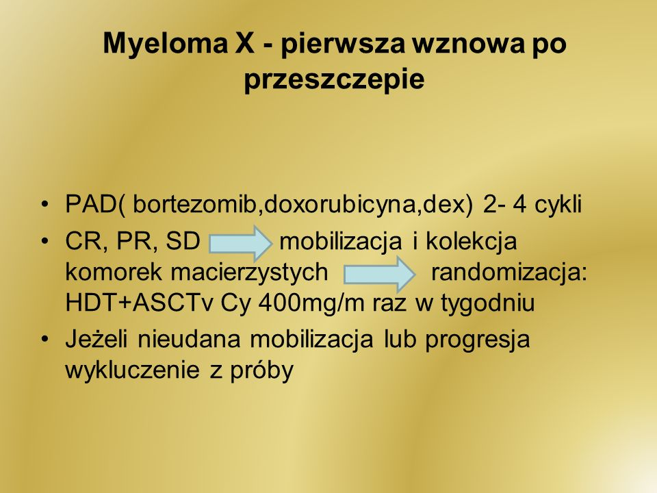 Myeloma X - pierwsza wznowa po przeszczepie