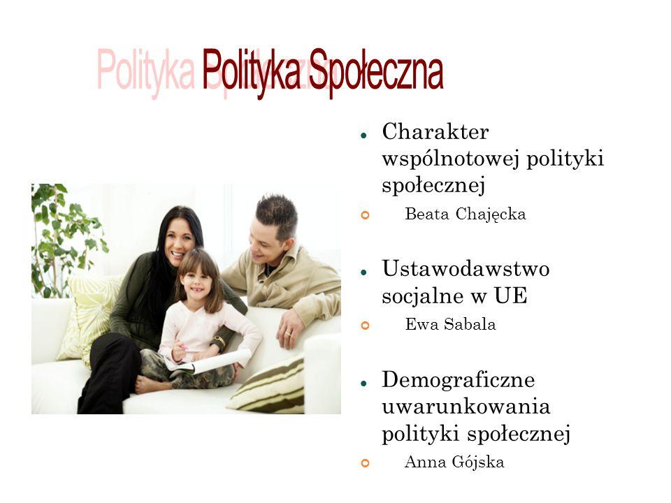 Polityka Społeczna Charakter wspólnotowej polityki społecznej