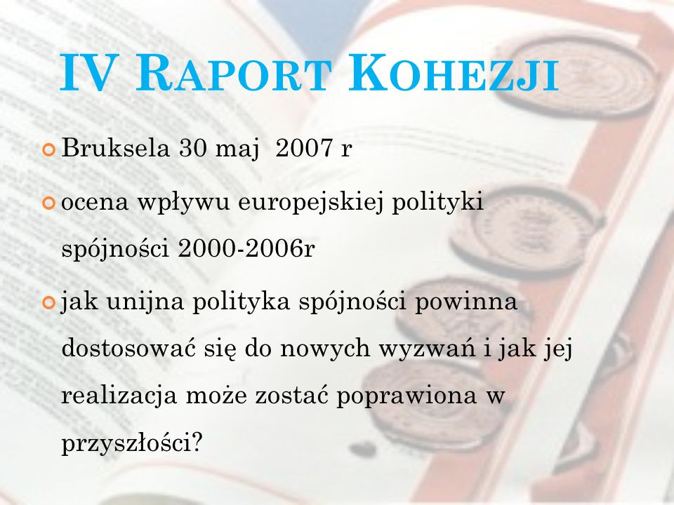 IV Raport Kohezji Bruksela 30 maj 2007 r